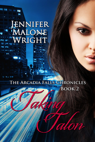 Taking Talon (The Arcadia Falls Chronicles: Book 2)