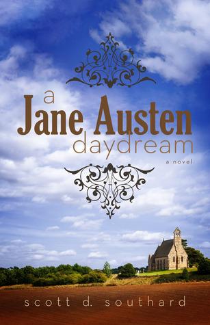 A Jane Austen Daydream by Scott D. Southard