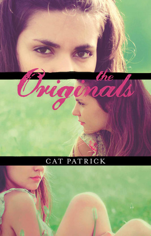 The Originals by Cat Patrick Review: It's a Clone Life