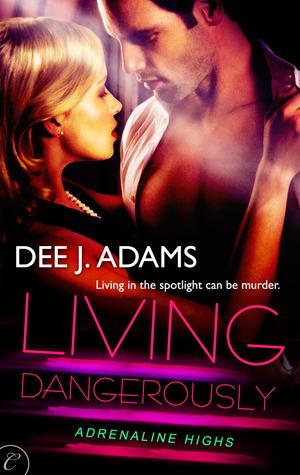 Living Dangerously (Adrenaline Highs, #4)