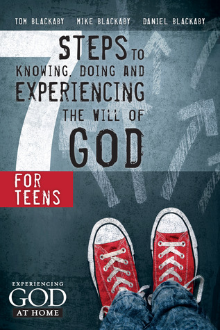 Seven Steps to Knowing, Doing, and Experiencing the Will of God for Teens
