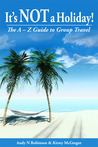 It's NOT a Holiday! The A-Z Guide to Group Travel