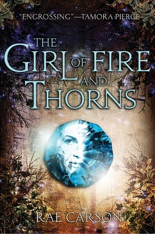 The Girl of Fire and Thorns (Fire and Thorns #1) – Rae Carson