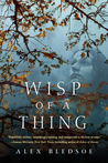 Wisp of a Thing: A Novel of the Tufa
