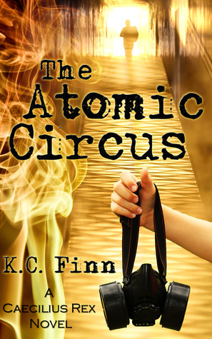 Book Review: The Atomic Circus by K.C. Finn