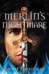 Merlin's Nightmare by Robert Treskillard