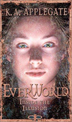 Inside the Illusion (Everworld, #9)