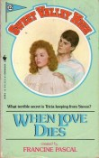 When Love Dies (Sweet Valley High, #12)