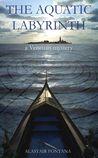 The Aquatic Labyrinth: A Venetian Mystery