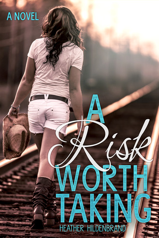 {Review} A Risk Worth Taking by Heather Hildenbrand