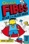 Oliver Fibbs 1: The Attack of the Alien Brain