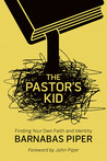 The Pastor's Kid: Finding Your Own Faith and Identity