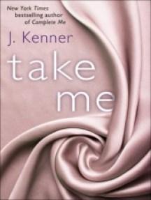 Take Me (Stark Trilogy, #3.5)
