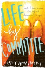 Life By Committee by Corey Ann Haydu | Book Review