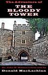The Adventure of the Bloody Tower: Dr. John H. Watson's First Case