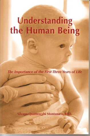 Understanding the Human Being: The Importance of the First Three Years of Life