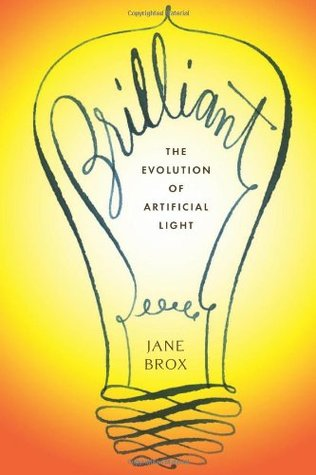 Brilliant: The Evolution of Artificial Light