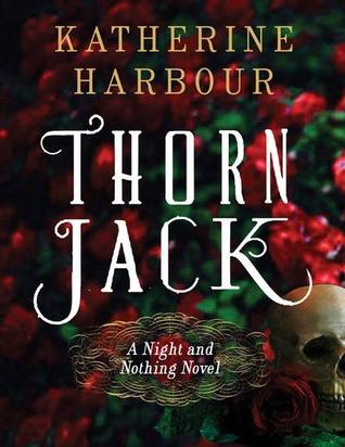 Thorn Jack by Katherine Harbour | Book Review