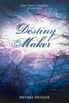 Destiny Maker: Lost Souls Trilogy Book One