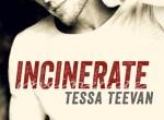 REVIEW: Incinerate by Tessa Teevan
