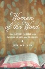 Women of the Word, by Jen Wilkin