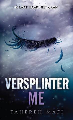 Versplinter me (Shatter me #2.5) – Tahereh Mafi