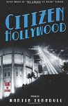 Citizen Hollywood (Hollywood's Garden of Allah #3)