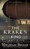 The Kraken King and the Iron Heart (Iron Seas, #4.5; King Kraken, #5)