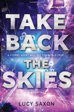 Take Back the Skies (Take Back the Skies #1) – Lucy Saxon