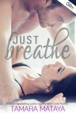 {ARC Review+Giveaway} Just Breathe by Tamara Mataya