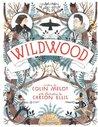 Wildwood (Wildwood Chronicles, #1)
