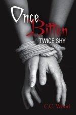 Once Bitten, Twice Shy by C.C. Wood