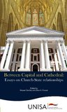 Between Capital and Cathedral: Essays on Church-State relationships