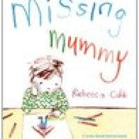 Missing Mummy - Rebecca Cobb