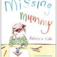 Missing Mummy - Rebecca Cobb
