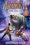 Fire and Ice (Spirit Animals, #4)