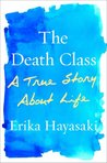The Death Class: A True Story About Life
