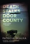 Death Stalks Door County: A Dave Cubiak Door County Mystery