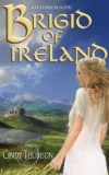 Brigid of Ireland by Cindy Thomson