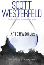 Afterworlds by Scott Westerfeld | Book Review