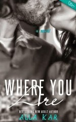 {Review+Giveaway} Where You Are by Alla Kar @allakar1 @swoonromance