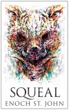 Squeal by Enoch St. John