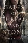 Gates of Thread and Stone (Gates of Thread and Stone #1)