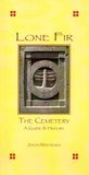 Lone Fir: The Cemetery -- A Guide and History