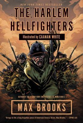 The Harlem Hellfighters by Max Brooks | Book Review