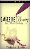 Dangerous Beauty: Part One: Destiny
