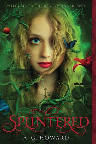 Splintered (Splintered #1) – A.G. Howard