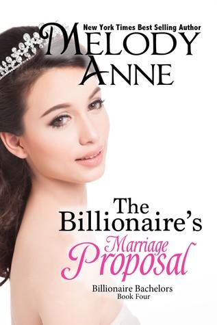 The Billionaire's Marriage Proposal  (Billionaire Bachelors, #4)