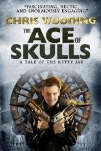 The Ace of Skulls: A Tale of the Ketty Jay (Tales of the Ketty Jay)