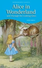 Alice in Wonderland and Through the looking glass (Lewis Carroll)